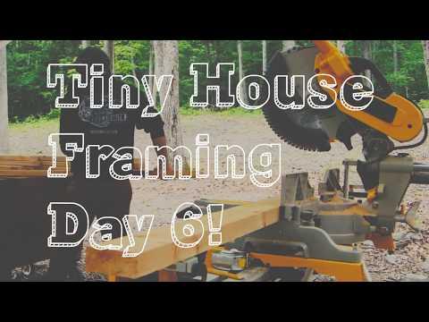 Framing Day 6   Tiny House Build
