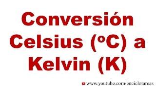 Convertir Celsius C A Kelvin K