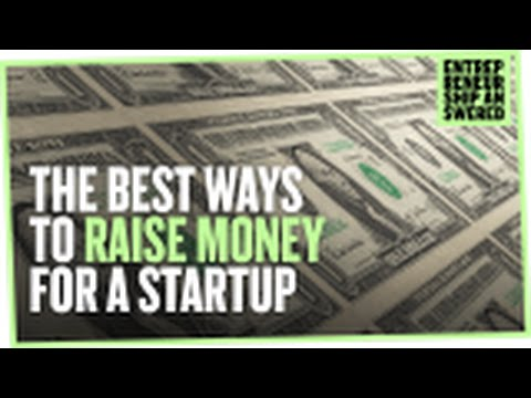 The Best Ways To Raise Money For A Startup