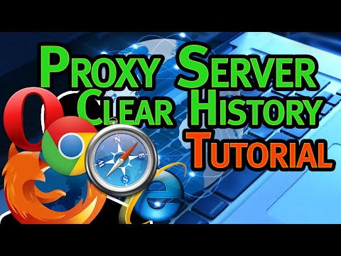 How to use proxy servers and clear history in your Browser (Chrome, Firefox, IE ect) 2015