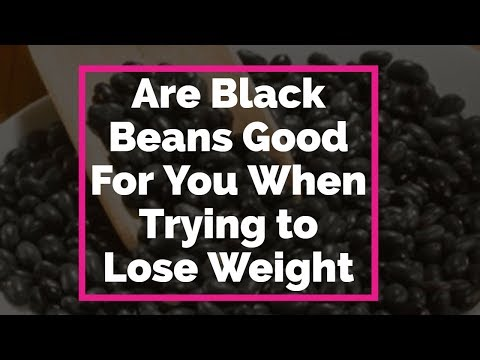 Are Black Beans Good For You When Trying to Lose Weight