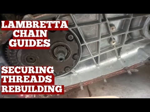 How To Rebuild Lambretta Scooter Chain Guides Securing Threads With Gun Metal Sleeves