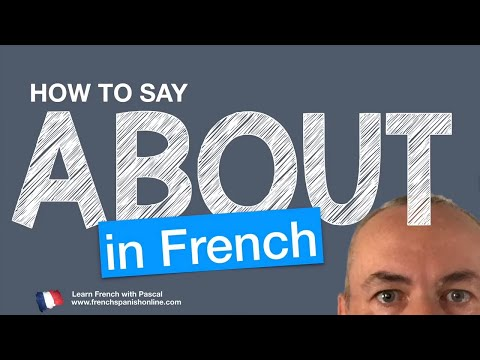 How to say about in French with Pascal