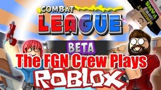 The FGN Crew Plays: ROBLOX - Combat League (PC)