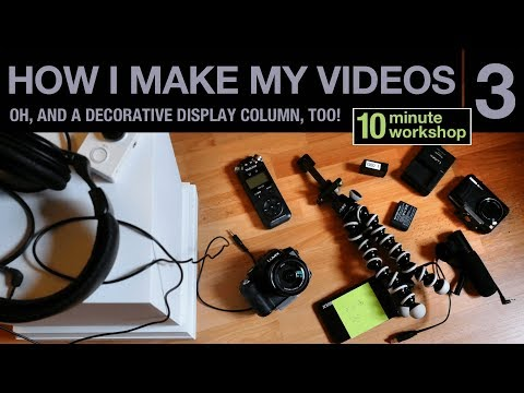 3 of 3: How I make my YouTube videos #107