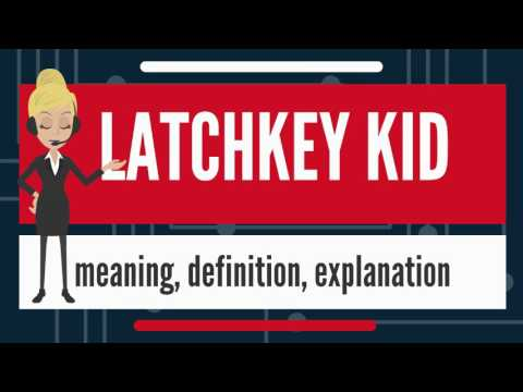 What is LATCHKEY KID? What does LATCHKEY KID mean? LATCHKEY KID meaning, definition & explanation