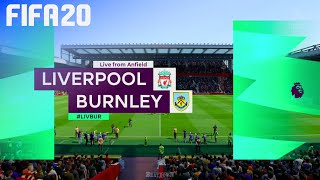 FIFA 20 - Liverpool vs. Burnley FC @ Anfield