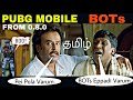 Pubg Mobile NEW BOTs தமிழ் Intelligent and Pei Pola from Pubg Mobile 0.8.0 Onwards...