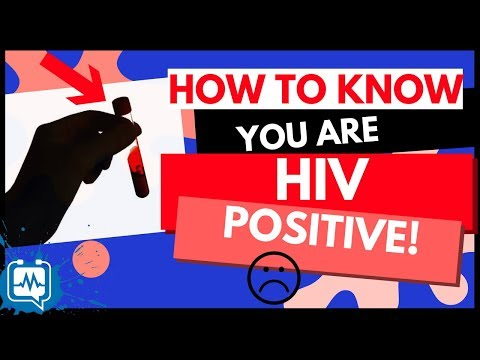 HIV POSITIVE SYMPTOMS AND SIGNS: How To Know You Are HIV Positive!