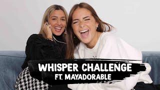 WHISPER CHALLENGE FEAT MAYADORABLE