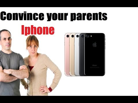 HOW TO CONVINCE YOUR PARENTS TO LET YOU GET A IPHONE