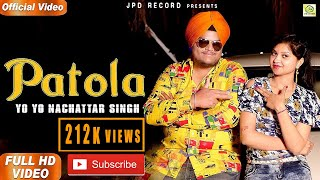 PATOLA ( Full Video ) : Yo Yo Nachattar Singh   Latest Punjabi Songs 2019    JPD Records