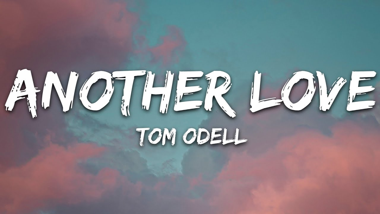 Tom Odell - Another Love (Lyrics)