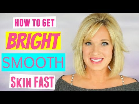 HOW TO: Brighter, Smoother & Younger Looking Skin!