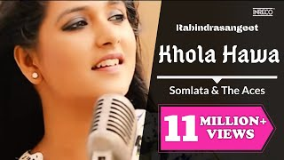 Khola Hawa   Somlata \u0026 The Aces   Rabindra Sangeet   Somlata Acharyya Chowdhury