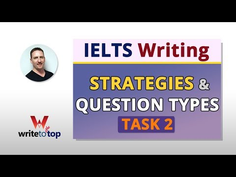 IELTS Task 2 – Strategies and Question Types