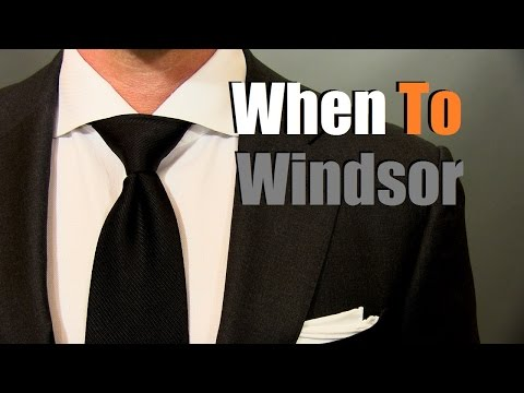 When to Wear a Windsor Knot | Men's Ties Tips and Advice
