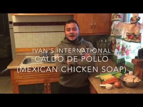 Caldo De Pollo (Mexican Chicken Soup): Ivan's Internatioanl Cooking EP05