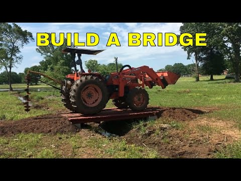 BUILD A BRIDGE OVER A CREEK FOR A TRACTOR