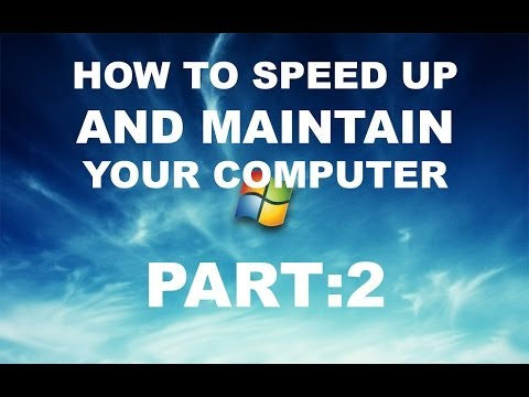 How to Speed Up and Maintain Your Computer: Part 2/3