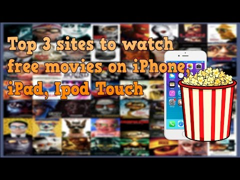 Top 3 sites to watch free movies on iPhone, iPad, Ipod Touch