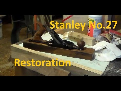 Restoring A Stanley No 27 Jack Plane