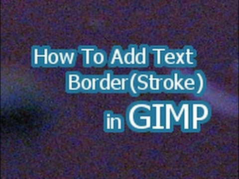 How To Add Text Border(Stroke) in GIMP