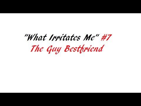 What Irritates Me #7 -