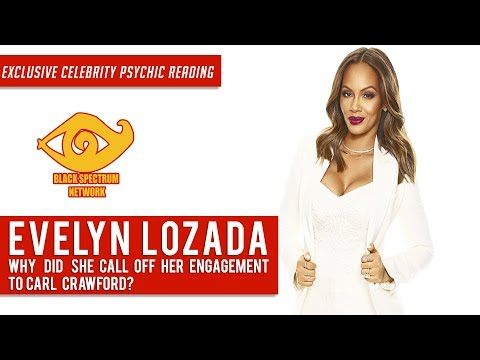 Psychic Reading - Evelyn Lozada - Why Did She Break-Off Her Engagement With Carl Crawford?