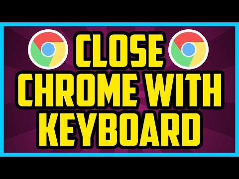 How To Close Google Chrome With Keyboard 2017 (QUICK & EASY) - Chome Close All Tabs Shortcut