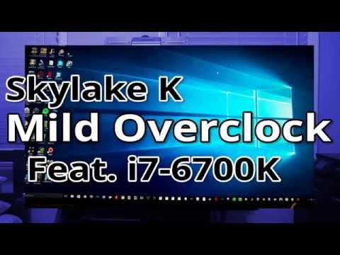 How to MILDLY Overclock a Skylake-K CPU (Featuring an i7-6700K)