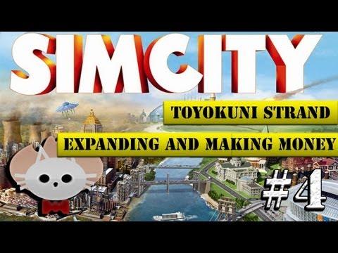 SimCity 5 - Toyokuni Strand #4 - Expanding The City and Making Money!!
