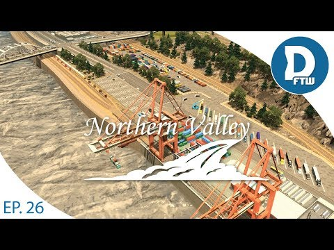 Let's Design Northern Valley Ep.26 - Cargo Harbor and Freight Hub - Cities Skylines