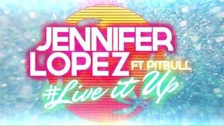 Jennifer Lopez - Live It Up (feat. Pitbull) [Lyric Video]