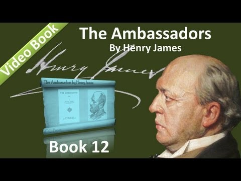 Book 12 - The Ambassadors Audiobook by Henry James (Chs 01-05)