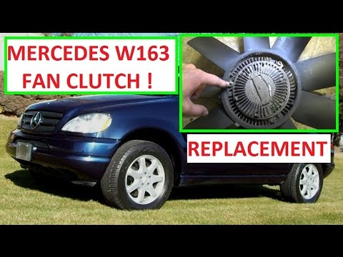 Fan Clutch Removal and Replacement on Mercedes ML320 ML430  ML350 ML500 ML270 ML400 W163