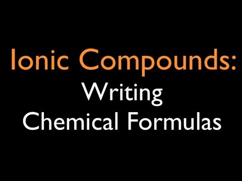 Ionic Compounds: Writing Chemical Formulas