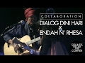 Sounds From The Corner : Collaboration #4 Dialog Dini Hari x Endah N' Rhesa mp3