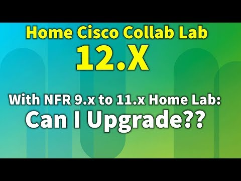 What to expect when you're expecting to upgrade your home Cisco collab lab to 12.x