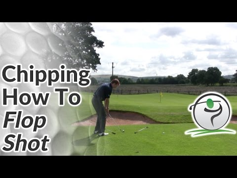 Chipping - How to Hit a Flop Shot in Golf