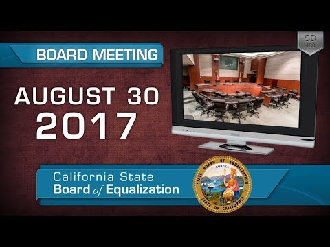 August 30, 2017 California State Board of Equalization Board Meeting