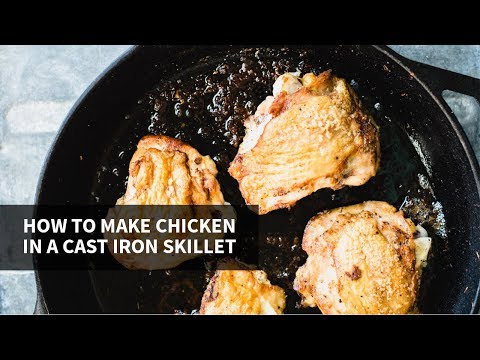 HOW TO MAKE CHICKEN IN A CAST IRON SKILLET | crispy + delicious every time