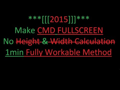 How to make CMD FULL Screen ***[[[2016]]]*** WINDOWS 7, 8 & 8.1 updated