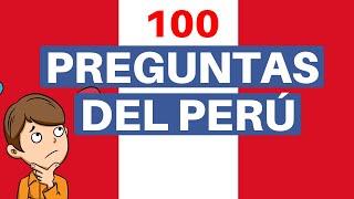 100 Preguntas de Perú [y sus Respuestas] ¿Cuánto Sabes? 🇵🇪