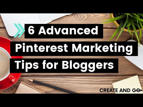 6 Advanced Pinterest Marketing Tips You Might Not Know