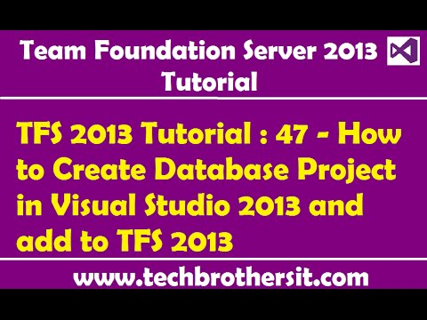 TFS 2013 Tutorial : 47 - How to Create Database Project in Visual Studio 2013 and add to TFS 2013