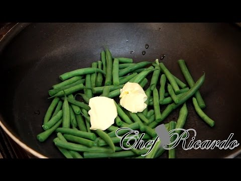 Green Bean & Butter | Recipes By Chef Ricardo