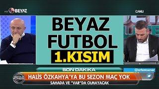 (..) Beyaz Futbol 24  Kasım 2018 Kısım 1/4 - Beyaz TV