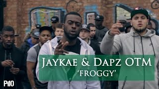 P110 - Jaykae & Dapz OTM - Froggy [Music Video]