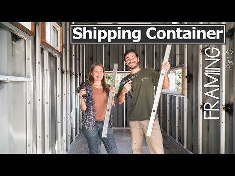 How to frame a Shipping Container House Part 3 - Living Tiny Project - Ep. 031